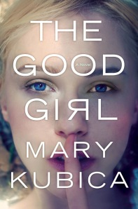 The Good Girl (Mary Kubica)